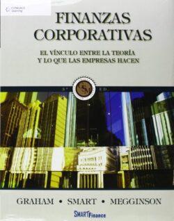 PORTADA DEL LIBRO FINANZAS CORPORATIVAS. EL VÍNCULO ENTRE LA TEORÍA Y LO QUE LAS EMPRESAS HACEN. ISBN 9781111340667