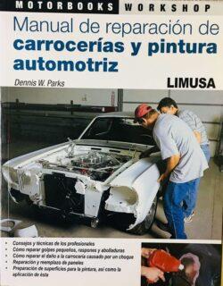 PORTADA DEL LIBRO MANUAL DE REPARACIÓN DE CARROCERÍAS Y PINTURA AUTOMOTRIZ - ISBN 9786070500640