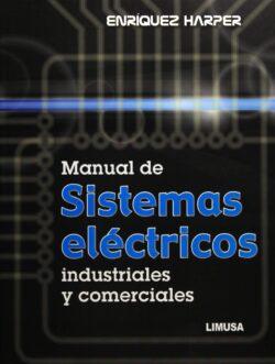 PORTADA DEL LIBRO MANUAL DE SISTEMAS ELÉCTRICOS INDUSTRIALES Y COMERCIALES - ISBN 9786070504952