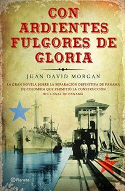 Portada del libro Con Ardientes Fulgores de Gloria ISBN 9786070739286
