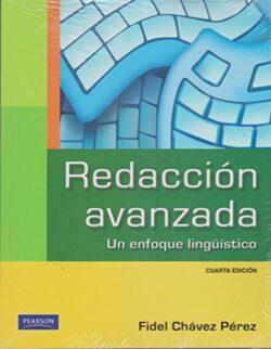 PORTADA DEL LIBRO REDACCIÓN AVANZADA: UN ENFOQUE LINGÜISTICO ISBN 9786073204736