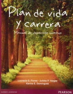 PORTADA DEL LIBRO PLAN DE VIDA Y CARRERA: MANUAL DE DESARROLLO HUMANO ISBN 9786073221856