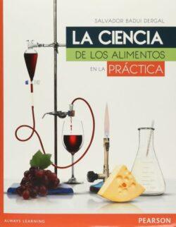 Portada del libro de la Ciencia de los alimentos en la praáctica - ISBN 9786073232807