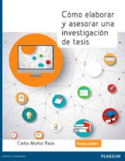 PORTADA DEL LIBRO CÓMO ELABORAR Y ASESORAR UNA INVESTIGACIÓN DE TÉSIS ISBN 9786073234245