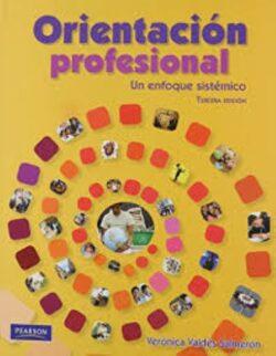 PORTADA DEL LIBRO ORIENTACIÓN PROFESIONAL: UN ENFOQUE SISTÉMICO ISBN 9786074423402