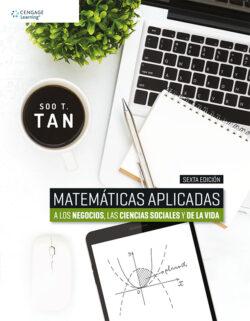 Portada del libro de Matemáticas aplicadas a los negocios, las ciencias sociales y de la vida - ISBN 9786075265308