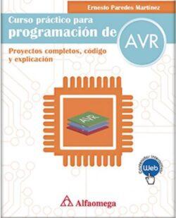 PORTADA DEL LIBRO CURSO PRÁCTICO DE PROGRAMACIÓN AVR PROYECTOS COMPLETOS, CÓDIGO Y EXPLICACIÓN - ISBN 9786075380957