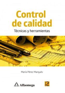 PORTADA DEL LIBRO CONTROL DE CALIDAD TECNICAS Y HERRAMIENTAS - ISBN 9786076224496