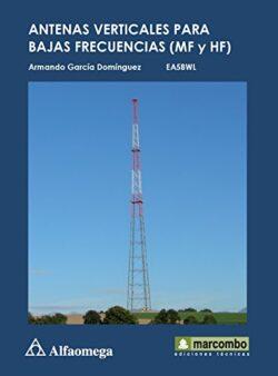PORTADA DEL LIBRO ANTENAS VERTICALES PARA BAJAS FRECUENCIAS (MF Y HF) - ISBN 9786077074038