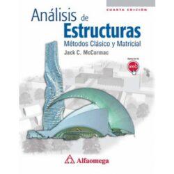 PORTADA DEL LIBRO ANÁLISIS DE ESTRUCTURAS MÉTODOS CLÁSICOS Y MATRICIAL - ISBN 9786077854562