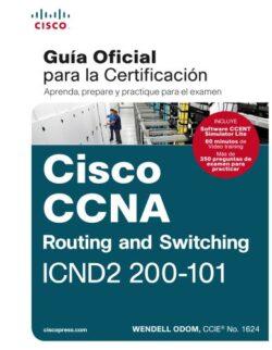PORTA DE LA GUÍA OFICIAL PARA LA CERTIFICACIÓN - APRENDE, PREPARE Y PRACTIQUE PARA EL EXAMEN CISCO CCNA ROUTING AND SWITCHING ICND2 200-101 ISBN 9788490354735