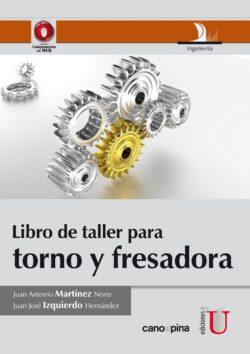 PORTADA DEL LIBRO LIBRO DE TALLER PARA TORNO Y FRESADORA - ISBN 9789587622683
