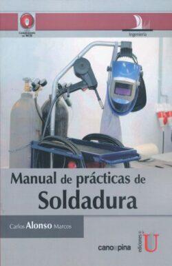 PORTADA DEL LIBRO MANUAL DE PRÁCTICAS DE SOLDADURA - ISBN 9789587622690