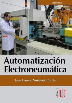 PORTADA DEL LIBRO AUTOMATIZACIÓN ELECTRONEUMÁTICA - ISBN 9789587625783
