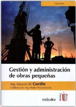 PORTADA DEL LIBRO GESTIÓN Y ADMINISTRACIÓN DE OBRAS PEQUEÑAS - ISBN 9789587626506