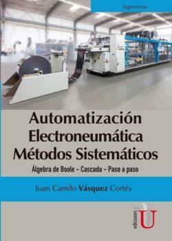 PORTADA DEL LIBRO AUTOMATIZACIÓN ELECTRONEUMÁTICA MÉTODOS SISTEMÁTICOS - ISBN 9789587627305