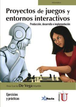 PORTADA DEL LIBRO PROYECTOS DE JUEGOS Y ENTORNOS INTERACTIVOS - ISBN 9789587629538