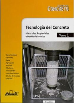PORTADA DEL LIBRO TECNOLOGÍA DEL CONCRETO MATERIALES, PROPIEDADES Y DISEÑO DE MEZCLAS TOMO 1 - ISBN 9789588564036