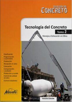 PORTADA DEL LIBRO TECNOLOGÍA DEL CONCRETO TOMO 2, MANEJO Y COLOCACIÓN EN OBRA - ISBN 9789588564050