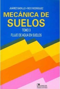 PORTADA DEL LIBRO MECÁNICA DE SUELOS TOMO 3, FLUJO DE AGUA EN SUELOS - ISBN 9789681804718