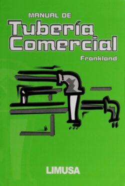 PORTADA DEL LIBRO MANUAL DE TUBERÍA COMERCIAL - ISBN 9789681818371
