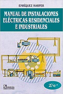 PORTADA DEL LIBRO MANUAL DE INSTALACIONES ELÉCTRICAS RESIDENCIALES E INDUSTRIALES - ISBN 9789681851958
