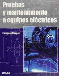 PORTADA DEL LIBRO PRUEBAS Y MANTENIMIENTOS A EQUIPOS ELÉCTRICOS - ISBN 9789681866464