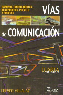 PORTADA DEL LIBRO VÍAS DE COMUNICACIÓN: CAMINOS, FERROCARRILES, AEROPUERTOS, PUENTES Y PUERTOS - ISBN 9789681868581