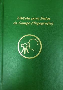 Portada del libro Libreta para datos de campo Topografía ISBN 9789962553489