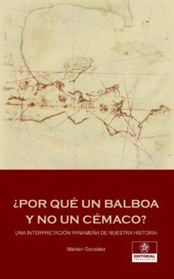 Portada del libro Por qué un Balboa y no un Cémaco ISBN 9789962698050