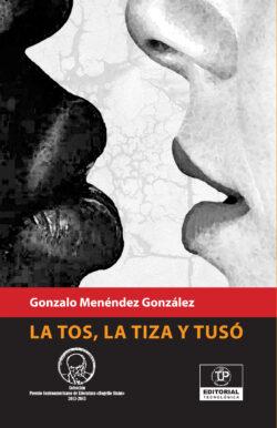 Portada del libro La Tos, La Tiza, Tusó ISBN 9789962698142