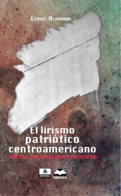 Portada del libro El lirismo patriótico centroamericano ISBN 9789962698586