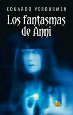 Portada del libro Los fantasmas de Anni ISBN 9789962819042