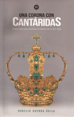 PORTADA DEL LIBRO UNA CORONA CON CANTÁRIDAS ISBN 9789962850724