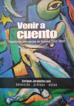 PORTADA DEL LIBRO VENIR A CUENTO CUENTISTAS EMERGENTES DE PANAMÁ ISBN 9789962851202