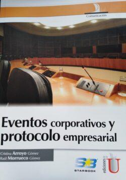 PORTADA DEL LIBRO EVENTOS CORPORATIVOS Y PROTOCOLO EMPRESARIAL ISBN 9789587620986