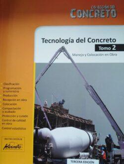 PORTADA DEL LIBRO TECNOLOGÍA DEL CONCRETO TOMO 2 MANEJO Y COLOCACIÓN EN OBRA ISBN 9789588564050
