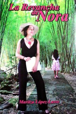 PORTADA DEL LIBRO LA REVANCHA DE NORA ISBN 9789962122371