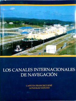 PORTADA DEL LIBRO LOS CANALES INTERNACIONALES DE NAVEGACIÓN ISBN 9789962127505