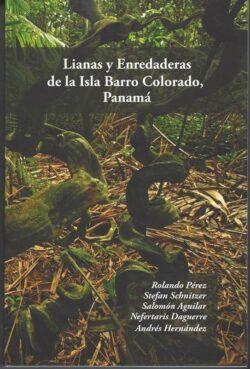 PORTADA DEL LIBRO LIANAS Y ENREDADERAS DE LA ISLA BARRO COLORADO PANAMÁ ISBN 9789962614272