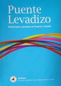PORTADA DEL LIBRO PUENTE LEVADIZO VEINTICUATRO CUENTISTAS DE PANAMÁ Y ESPAÑA ISBN 9789962902973